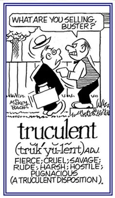 what is the best definition for truculent