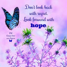 Don't look back Remember the wife of Lot! Positive Thoughts, Positive Quotes, Positive Affirmations, Meaningful Quotes, Inspirational Quotes, Motivational, Butterfly Quotes, Butterfly Meaning, Butterfly Pictures