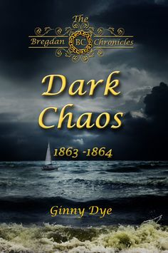Dark Chaos 4 in the Bregdan Chronicles Historical Fiction Romance Series, by Ginny Dye ($4.99)