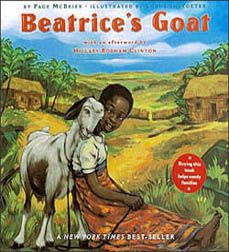 This is a true story about a family in Uganda, Africa, who got a free goat  from a non-profit organization called Heifer Project International, and  all the ways it changed their lives--including allowing Beatrice  to finally attend school!  Great for teaching generosity and the power of small gifts.
