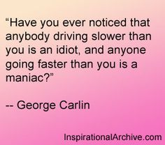 George Carlin quote on other drivers