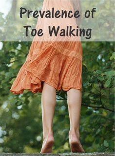 Prevalence of Toe Walking - Pinned by @PediaStaff – Please Visit http://ht.ly/63sNt for all our pediatric therapy pins