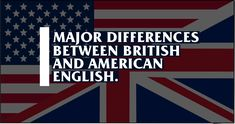 Americans and their British neighbors may share a language, but that doesn't mean they speak exactly the same version of it. There are many unsubtle differences between British and American E… British And American English, Different Words, English Language, Spelling, Things To Think About, Infographic, Learning, Dogs, English People