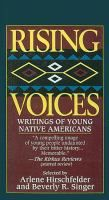 Rising Voices: Writings of Young Native Americans | ed. Arlene B. Hirschfelder and Beverly R. Singer