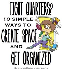 10 Simple Ways to Create Space and Get Organized Even in the Smallest of Spaces! If you're living in a small home and you can't seem to get organized, this post will show you how to find space you didn't even know you had!  #organization #tips #harvardhomemaker #clutter #smallhome