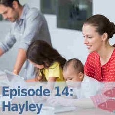 Episode 14: Hayley - Head of a Codfish: A podcast about modern working families