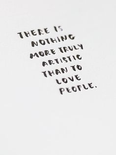 There Is Nothing More Truly Artistic Than To Love People. Letterpress Art Print | Sycamore Street Press