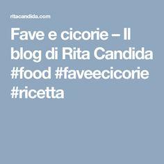 Fave e cicorie – Il blog di Rita Candida #food #faveecicorie #ricetta