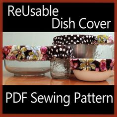 ReUsable Dish Covers Sewing Pattern & Tutorial PDF by mammacandoit, $5.00
