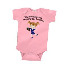 """Organic cotton charity pink Onesie, """"You be the Princess, I'm Going to be President"""". $20.00, via Etsy."""