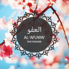 Al-'Afuww,The Forgiver,Islam,Muslim,99 Names