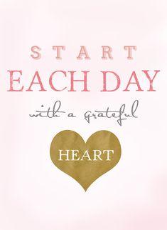 Start Each Day...I do. Grateful always!!!