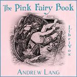 The Pink Fairy Book    by Andrew Lang (1844-1912)