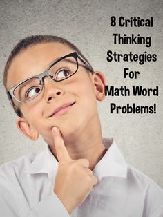 "8 Critical Thinking Strategies for Math Word Problems! Do your students groan or get ""that look"" when it's time to do word problems? If so, get these 8 strategies to bring those word problems down to size! The post also includes links to math word problem games."