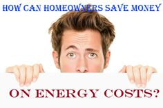 22 Homeowner Tips to Save on Energy Costs
