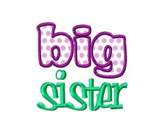 $2.95 Big Sister Applique Machine Embroidery Design