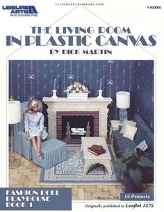 """Cover Only Living Room in Plastic Canvas  Bk 1 in  Fashion Doll Playhouse series, collection features living room furniture and accessories for an 11 1/2"""" fashion doll. Pieces include a sofa, chair, ottoman, fireplace with grate, end table, coffee table, floor lamp, table lamp, rug, floral arrangement, plant, book, photo album, pillows, and candlesticks.  on 7 mesh plastic canvas.  LA-800001.. as-1375.."""
