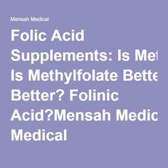 Folic Acid Supplements: IsMethylfolate Better? Folinic Acid?Mensah Medical