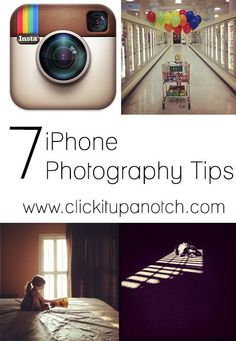 iphone photography tips via Click it Up a Notch