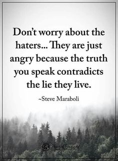 Haters filled with drama, lies, and ugly behavior. I know one...