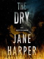 """The Dry: A Novel by Jane Harper FSPL """"It wasn't as though the farm hadn't seen death before, and the blowflies didn't discriminate. To them there was little difference between a carcass and a corpse. Book Club Books, The Book, Jane Harper, Used Textbooks, Top Reads, What Really Happened, Page Turner, Mystery Thriller, Great Books"""