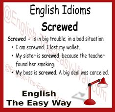 English Idiom I am in a lot of trouble. I am _____. 1. screwed 2. happy http://english-the-easy-way.com/Idioms/Idioms_Page.html #EnglishIdioms