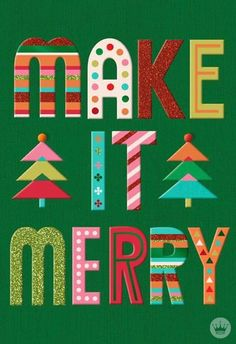 Make It Merry | Whimsically patterned letters and colorful triangles pair up to present a card from Hallmark that delivers a sweet Christmas wish.