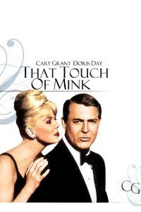 That Touch of Mink; 1962; Cary Grant, Doris Day. Directed by Delbert Mann