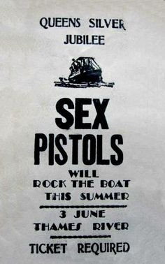 Flyer by Jamie Reid for the Sex Pistols' infamous boat trip along the river Thames to mark the Queen's silver jubilee, Rock Posters, Band Posters, Concert Posters, Music Posters, Event Posters, One Wave, The New Wave, Punk Poster, Poster On