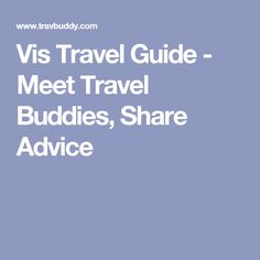 Vis Travel Guide - Meet Travel Buddies, Share Advice Croatia Travel Guide, Paris Travel Guide, France Travel, Plan Your Trip, Advice, How To Plan, Meet, Tips, France Destinations