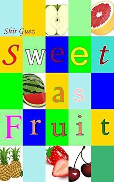 Children's Books : Sweet as Fruit (Books for kids , ages 4-11 ) (Nutrildren - Nutrition for Children Book 2) by Shir Guez http://www.amazon.com/dp/B014BVDZI2/ref=cm_sw_r_pi_dp_TXT7vb17CHTN1
