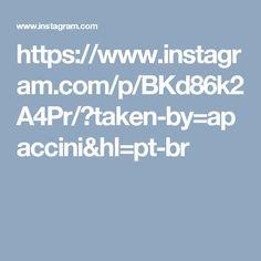 https://www.instagram.com/p/BKd86k2A4Pr/?taken-by=apaccini&hl=pt-br