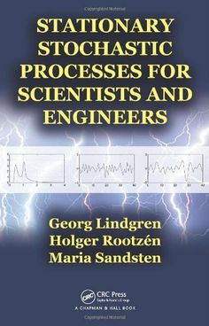 Stationary stochastic processes for scientists and engineers / Georg Lindgren, Holger Rootzén, Maria Sandsten