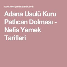 Adana Usulü Kuru Patlıcan Dolması - Nefis Yemek Tarifleri