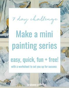 Make a mini painting series - an easy, free, seven day art challenge experiment to discover how easy it can be to make cohesive, 'you' style art