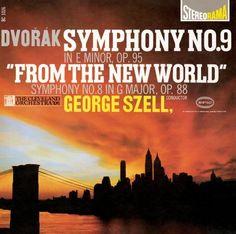 """Anton Dvorak : Symphonies n° 8 et n° 9 """"Du Nouveau Monde"""", George Szell and The Cleveland Orchestra :"""