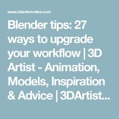Blender tips: 27 ways to upgrade your workflow Digital Art Tutorial, 3d Tutorial, Blender Tutorial, Blender 3d, 3d Artist, Environmental Art, Creative People, Learning Centers, Art Tips