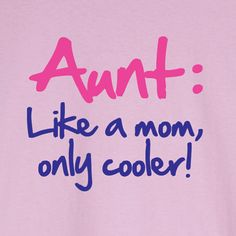 Aunt quote aunts and nieces quotes, cooler, funni, nephew, true, funny aunt quotes, aunti, kid, being an aunt