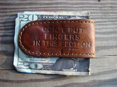 """Leather Money Clip """"Don't Put Your Fingers In This Section"""""""