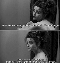 Sad And Depressing Quotes :Helena Bonham Carter me changed life Great Quotes, Quotes To Live By, Inspirational Quotes, Cool Words, Wise Words, Movie Quotes, Life Quotes, Daily Quotes, She Wolf