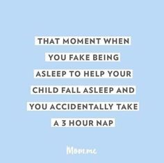 That moment when you fake being asleep to help your child fall asleep and you accidentally take a 3 hour nap. Mommy Quotes, Funny Quotes, Parenting Quotes, Parenting Issues, Parenting 101, Lol So True, Mothers Love, Story Of My Life, Mom Humor