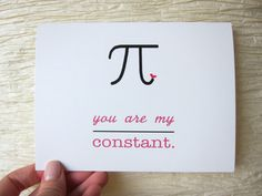 """Nerd Valentines Card. Anniversary Card. Love Card. """"You are my constant."""". $4.00, via Etsy."""