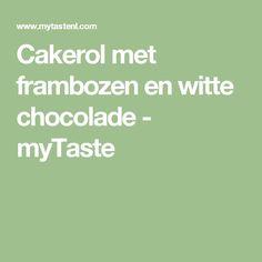 Cakerol met frambozen en witte chocolade - myTaste