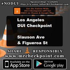 8pm-1am #LosAngeles DUI Checkpoint Slauson Ave & Figueroa St #NODUI #LA #MrCheckpoint