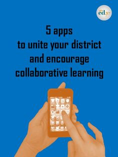 5 apps to unite your district and encourage collaborative learning   by Ryan Thomas