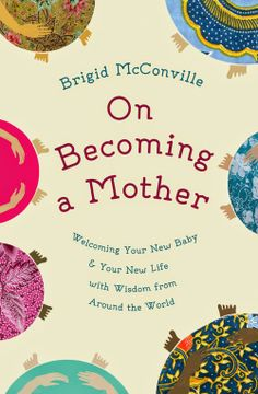 "Confessions of a new Mummy: Review: ""On Becoming a Mother"" by Brigid McConville"