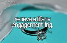 I would love to have an engagement ring from Tiffany and Co. but it doesn't have to happen :)