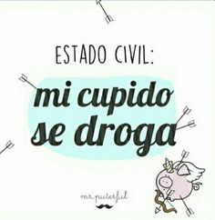 Mi Cupido se droga Crazy Quotes, Cute Quotes, Daily Quotes, Words Quotes, Funny Quotes, Inspirational Phrases, Motivational Quotes, Quotes En Espanol, Funny Spanish Memes