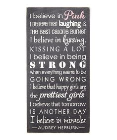 Another great find on #zulily! 'I Believe in Pink...' Audrey Hepburn Quote Wall Sign by Sara's Signs #zulilyfinds