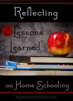 Reflecting 3 lessons learned on 18 years of homeschooling